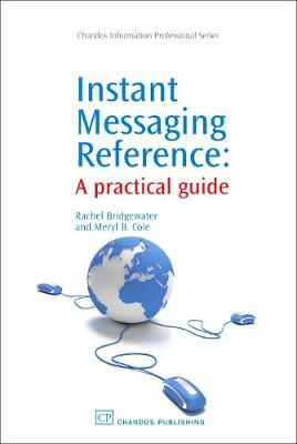 Instant Messaging Reference: A Practical Guide - Chandos Information Professional Series (Hardback)
