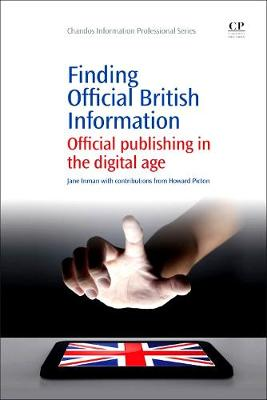 Finding official British Information: Official Publishing in the Digital Age - Chandos Information Professional Series (Paperback)