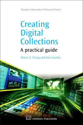 Creating Digital Collections: A Practical Guide - Chandos Information Professional Series (Paperback)