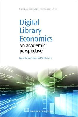 Digital Library Economics: An Academic Perspective - Chandos Information Professional Series (Paperback)
