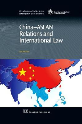 China-Asean Relations and International Law - Chandos Asian Studies Series (Hardback)