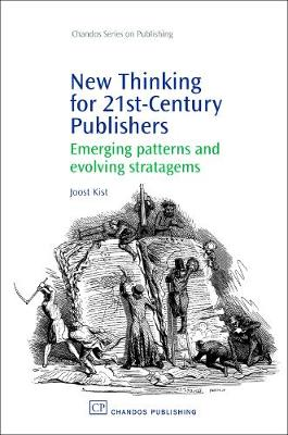 New Thinking for 21st Century Publishers: Emerging Patterns and Evolving Stratagems (Paperback)