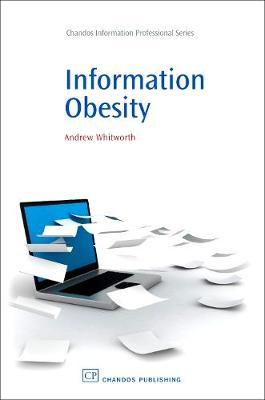 Information Obesity - Chandos Information Professional Series (Paperback)