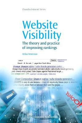 Website Visibility: The Theory and Practice of Improving Rankings (Paperback)