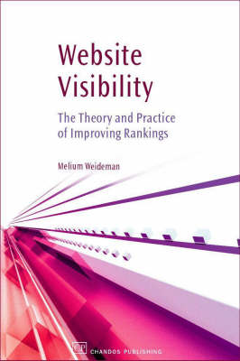 Website Visibility: The Theory and Practice of Improving Rankings (Hardback)