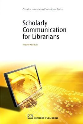 Scholarly Communication for Librarians - Chandos Information Professional Series (Paperback)