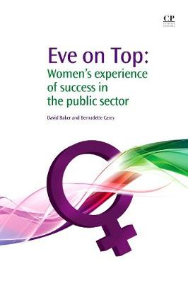 Eve on Top: Women's Experience of Success in the Public Sector (Paperback)