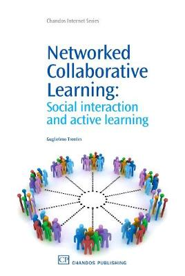 Networked Collaborative Learning: Social interaction and Active Learning (Paperback)