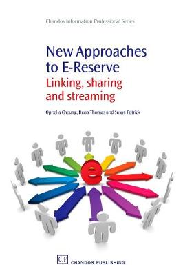 New Approaches to E-Reserve: Linking, Sharing and Streaming - Chandos Information Professional Series (Paperback)