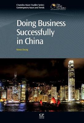 Doing Business Successfully in China - Chandos Asian Studies Series (Hardback)