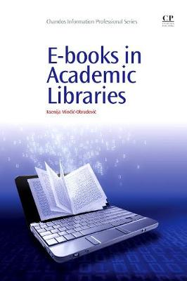 E-books in Academic Libraries - Chandos Information Professional Series (Paperback)