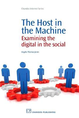 The Host in the Machine: Examining the Digital in the Social (Paperback)
