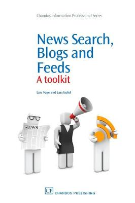 News Search, Blogs and Feeds: A Toolkit - Chandos Information Professional Series (Paperback)