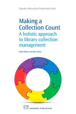 Making a Collection Count: A Holistic Approach to Library Collection Management - Chandos Information Professional Series (Paperback)