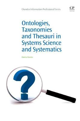Ontologies, Taxonomies and Thesauri in Systems Science and Systematics - Chandos Information Professional Series (Paperback)