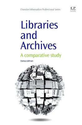 Libraries and Archives: A Comparative Study - Chandos Information Professional Series (Paperback)