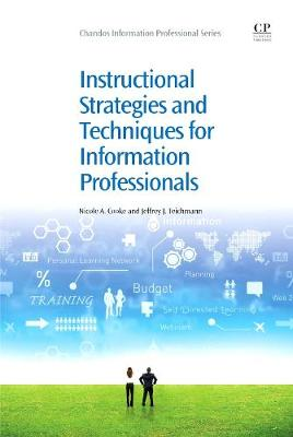 Instructional Strategies and Techniques for Information Professionals - Chandos Information Professional Series (Paperback)
