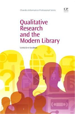 Qualitative Research and the Modern Library - Chandos Information Professional Series (Paperback)