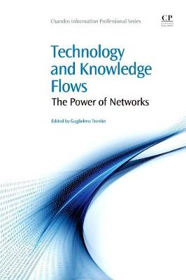 Technology and Knowledge Flow: The Power of Networks - Chandos Information Professional Series (Paperback)