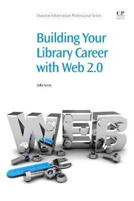 Building Your Library Career with Web 2.0 - Chandos Information Professional Series (Paperback)