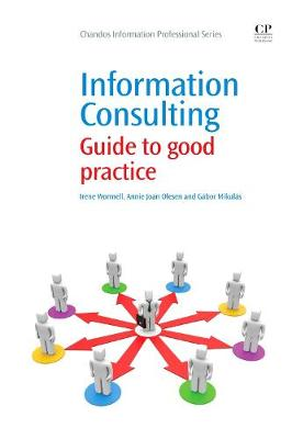 Information Consulting: Guide to Good Practice - Chandos Information Professional Series (Paperback)
