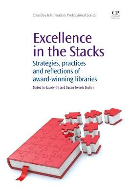 Excellence in the Stacks: Strategies, Practices and Reflections of Award-Winning Libraries - Chandos Information Professional Series (Paperback)