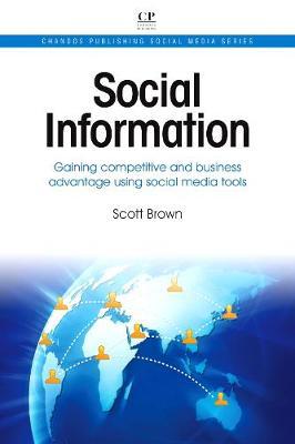 Social Information: Gaining Competitive and Business Advantage Using Social Media Tools - Chandos Publishing Social Media Series (Paperback)