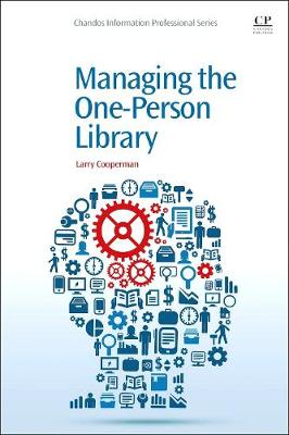 Managing the One-Person Library - Chandos Information Professional Series (Paperback)