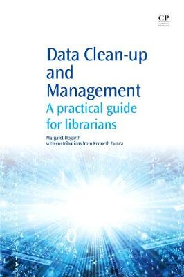 Data Clean-Up and Management: A Practical Guide for Librarians - Chandos Information Professional Series (Paperback)