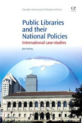 Public Libraries and their National Policies: International Case Studies - Chandos Information Professional Series (Paperback)