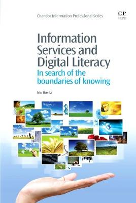 Information Services and Digital Literacy: In Search of the Boundaries of Knowing - Chandos Information Professional Series (Paperback)