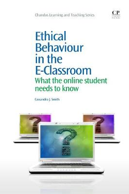 Ethical Behaviour in the E-Classroom: What the Online Student Needs to Know - Chandos Learning and Teaching Series (Paperback)