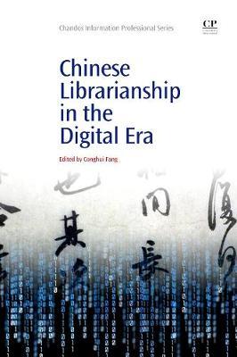 Chinese Librarianship in the Digital Era - Chandos Information Professional Series (Paperback)