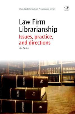 Law Firm Librarianship: Issues, Practice and Directions - Chandos Information Professional Series (Paperback)