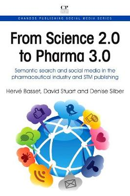 From Science 2.0 to Pharma 3.0: Semantic Search and Social Media in the Pharmaceutical industry and STM Publishing - Chandos Publishing Social Media Series (Paperback)