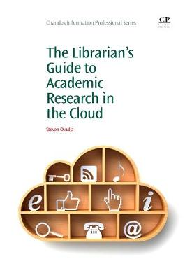 The Librarian's Guide to Academic Research in the Cloud - Chandos Information Professional Series (Paperback)