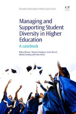 Managing and Supporting Student Diversity in Higher Education: A Casebook - Chandos Information Professional Series (Paperback)
