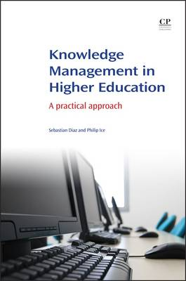 Knowledge Management in Higher Education: A Practical Approach - Chandos Information Professional Series (Paperback)