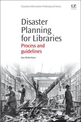 Disaster Planning for Libraries: Process and Guidelines - Chandos Information Professional Series (Paperback)