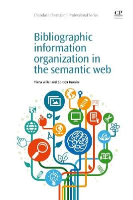 Bibliographic Information Organization in the Semantic Web - Chandos Information Professional Series (Paperback)