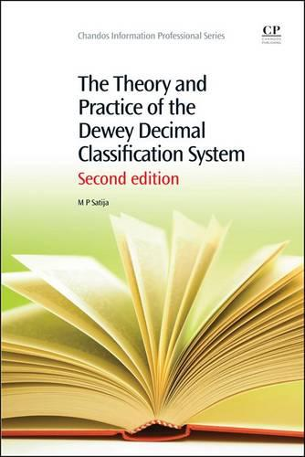 The Theory and Practice of the Dewey Decimal Classification System - Chandos Information Professional Series (Paperback)