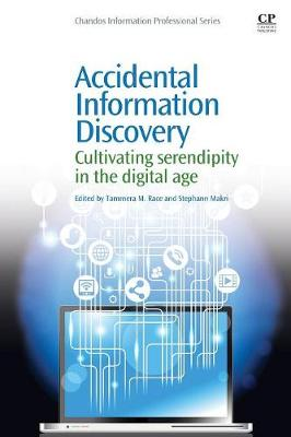 Accidental Information Discovery: Cultivating Serendipity in the Digital Age - Chandos Information Professional Series (Paperback)