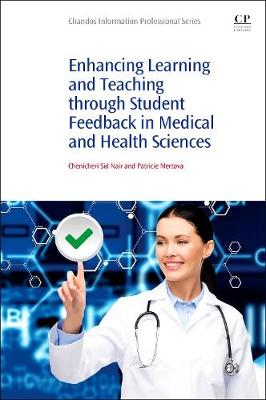 Enhancing Learning and Teaching Through Student Feedback in Medical and Health Sciences - Chandos Learning and Teaching Series (Paperback)