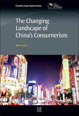 The Changing Landscape of China's Consumerism - Chandos Asian Studies Series (Hardback)
