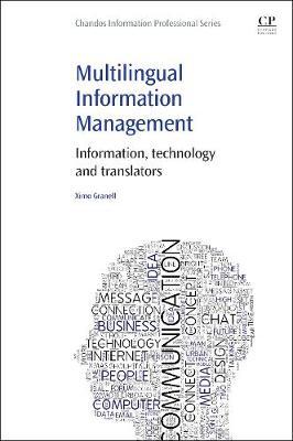 Multilingual Information Management: Information, Technology and Translators (Paperback)
