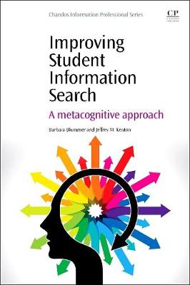 Improving Student Information Search: A Metacognitive Approach (Paperback)