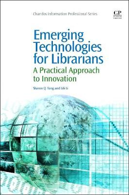 Emerging Technologies for Librarians: A Practical Approach to Innovation (Paperback)
