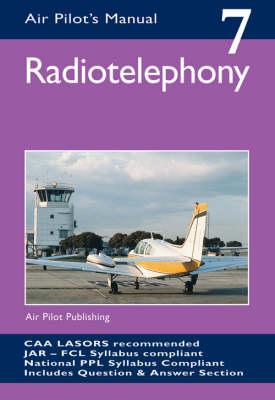 Radiotelephony - Air Pilot's Manual v. 7 (Paperback)