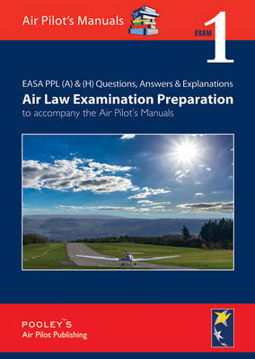 EASA PPL (A) & (H) Questions, Answer & Explanations: Exam 1: Air Law Examination Preparation to Accompany the Air Pilot's Manuals (Paperback)