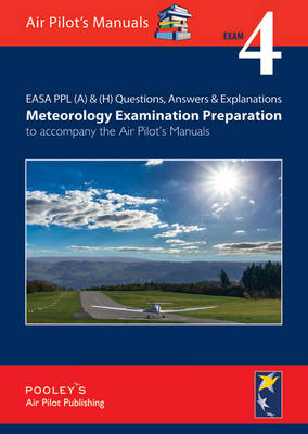 EASA PPL (A) & (H) Questions, Answer & Explanations: Exam 4: Meteorology Examination Preparation to Accompany the Air Pilot's Manuals (Paperback)